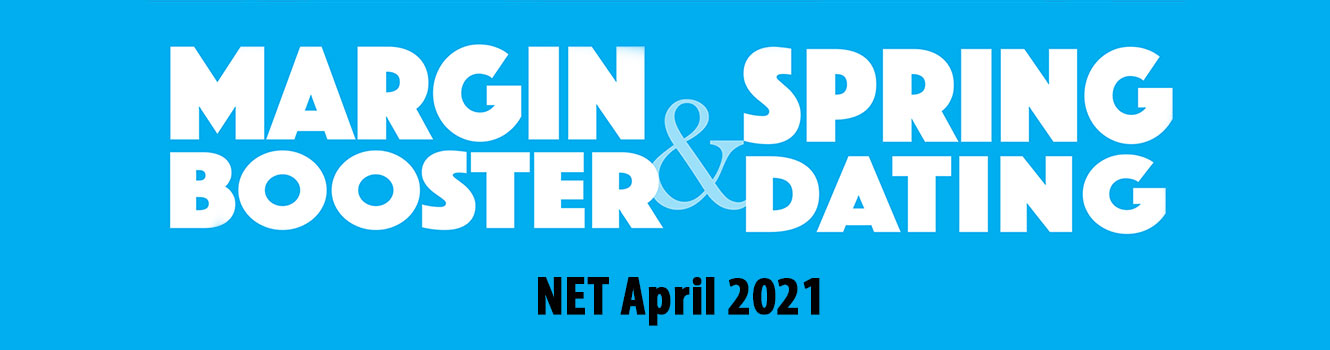 BTI Margin Booster and Spring Dating - NET April 2021
